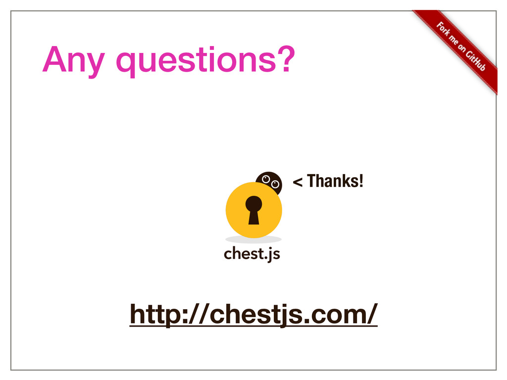 http://chestjs.com/ < Thanks! Any questions?