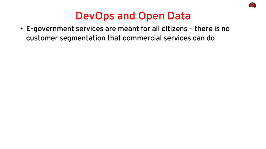 DevOps and Open Data ● E-government services ar...