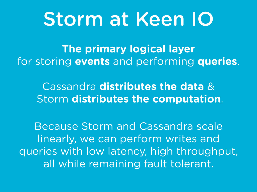 Storm at Keen IO The primary logical layer for ...