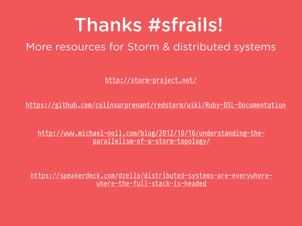 Thanks #sfrails! More resources for Storm & dis...