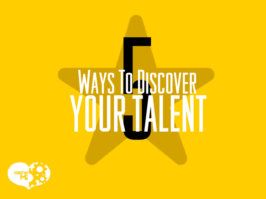 Ways To Discover your talent