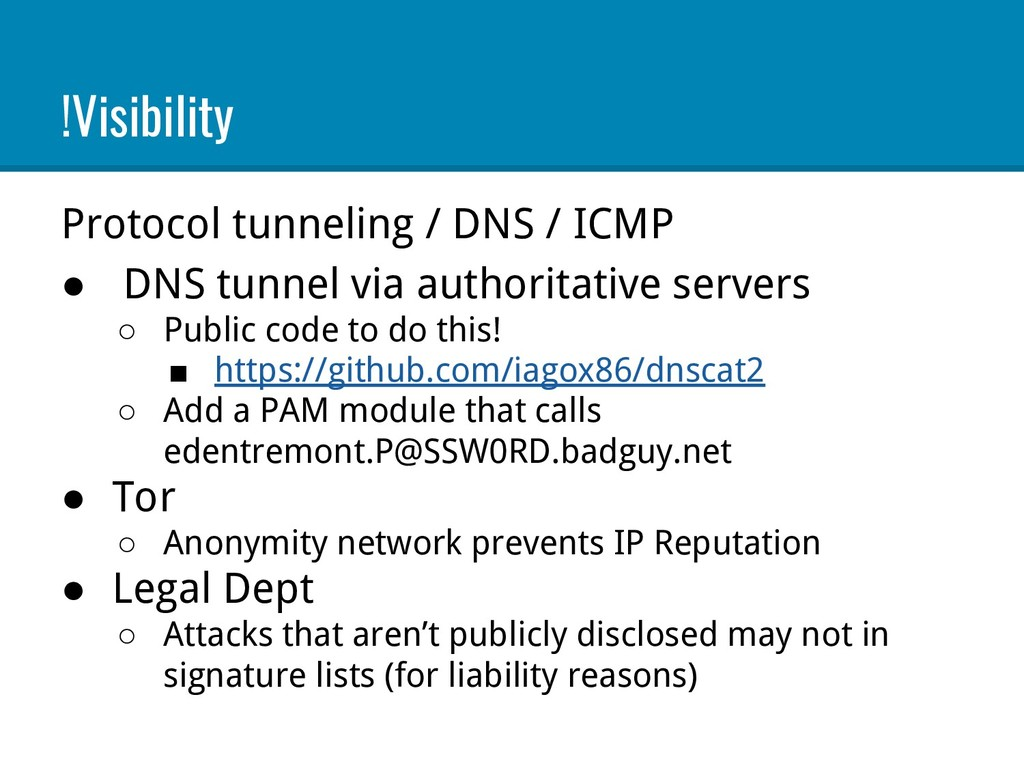 !Visibility Protocol tunneling / DNS / ICMP ● D...