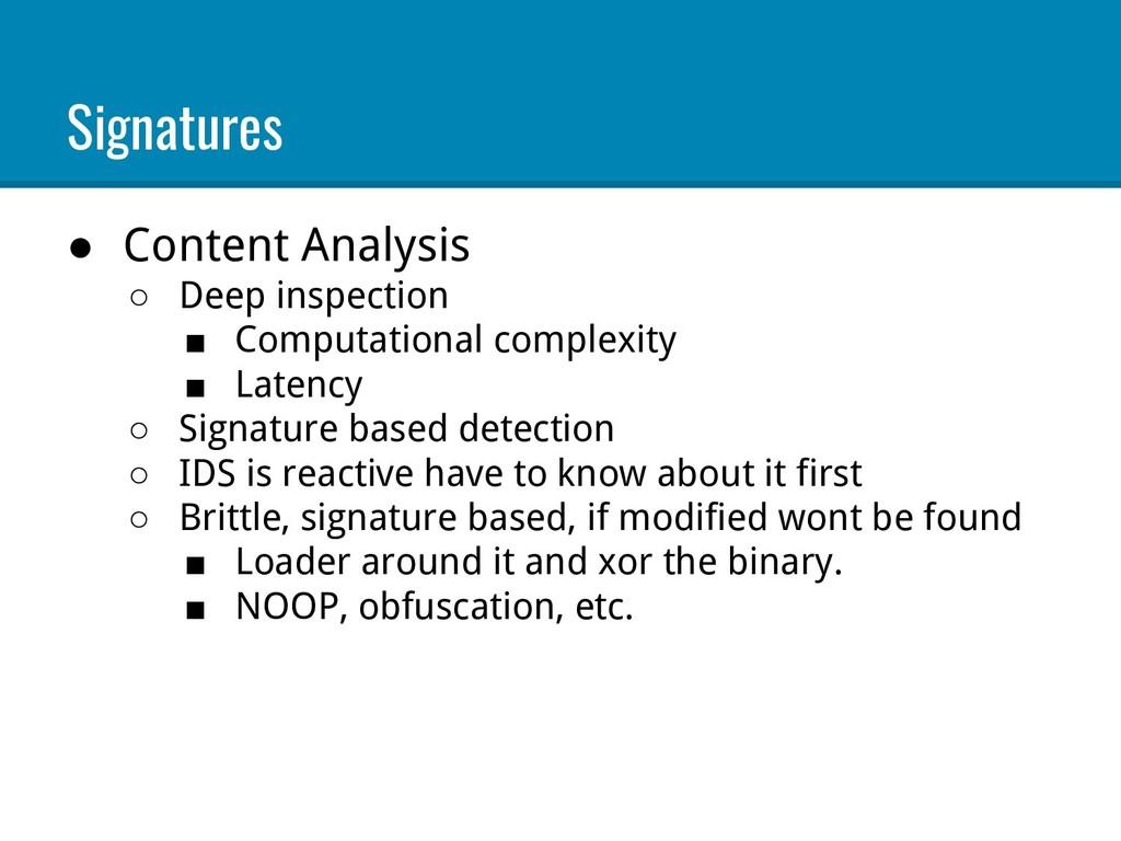 Signatures ● Content Analysis ○ Deep inspection...