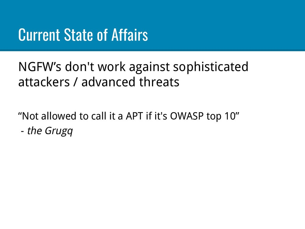 Current State of Affairs NGFW's don't work agai...
