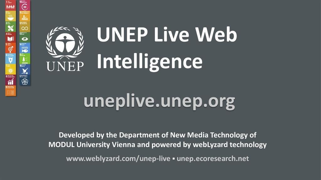 2 UNEP Live Web Intelligence uneplive.unep.org ...