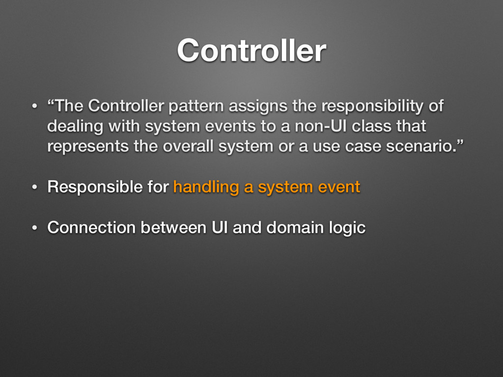 """Controller • """"The Controller pattern assigns th..."""