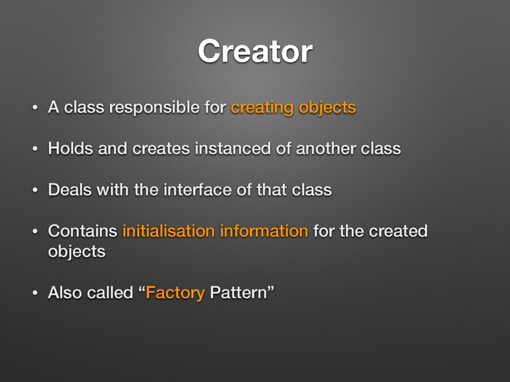 Creator • A class responsible for creating obje...
