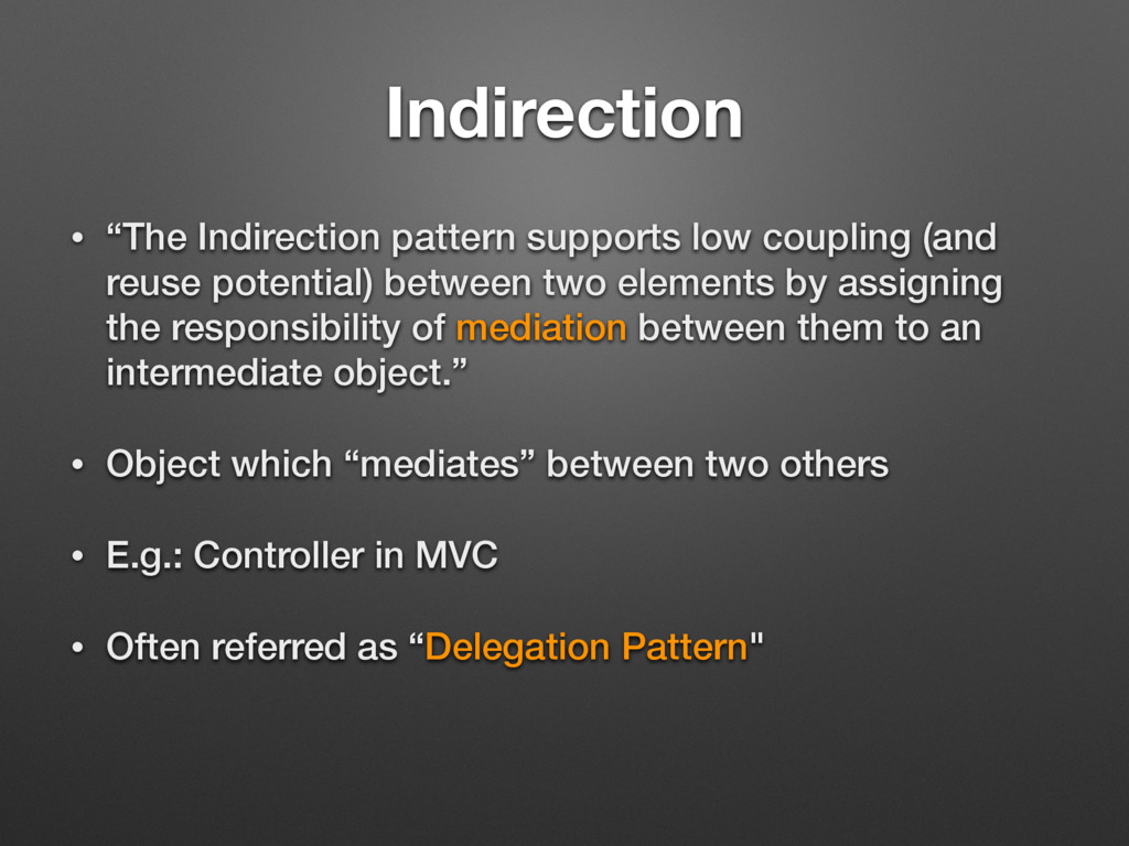 """Indirection • """"The Indirection pattern supports..."""