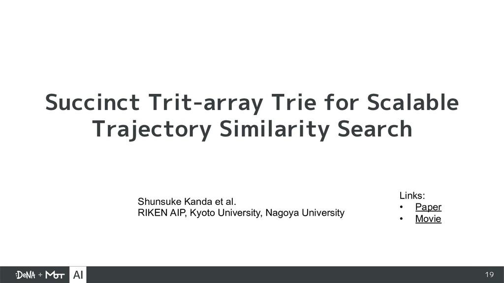19 Succinct Trit-array Trie for Scalable Trajec...
