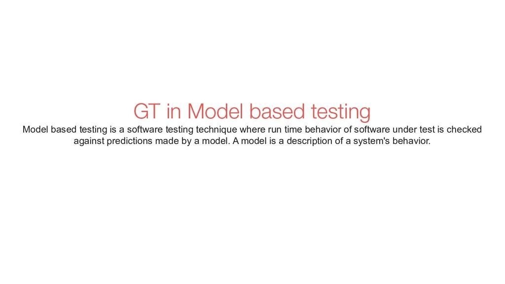 GT in Model based testing Model based testing i...