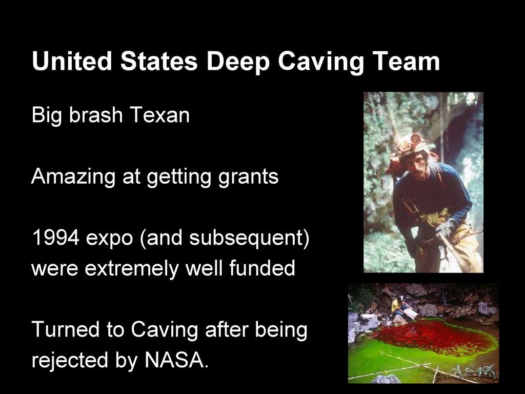 United States Deep Caving Team Big brash Texan ...