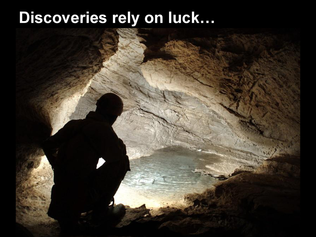 Discoveries rely on luck…