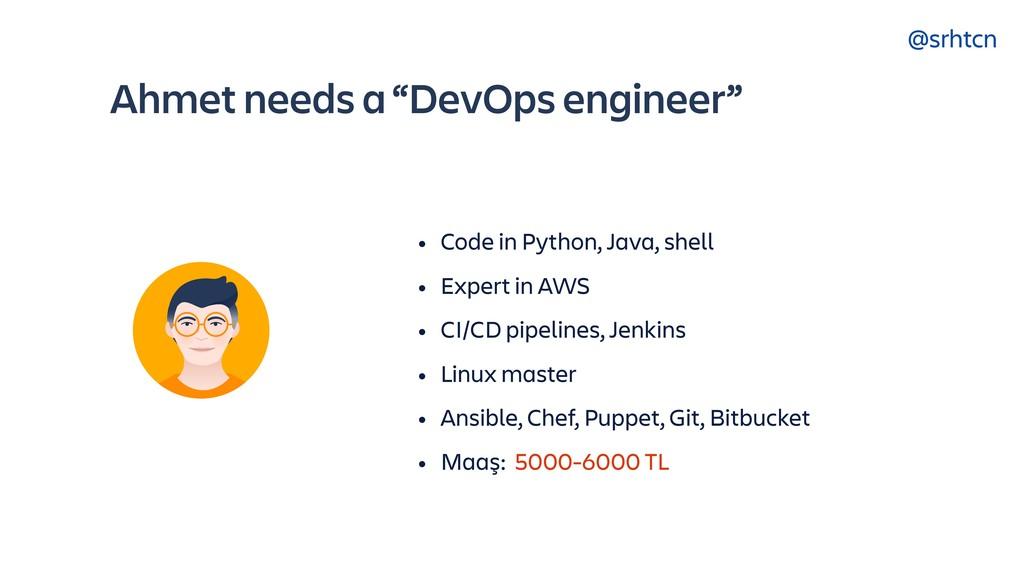 """@srhtcn Ahmet needs a """"DevOps engineer"""" • Code ..."""