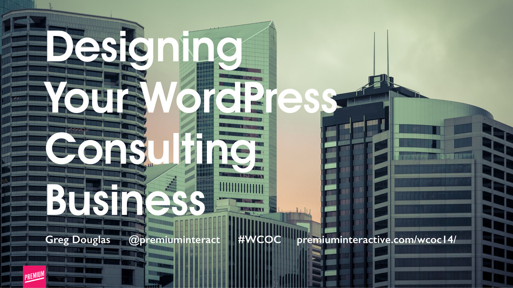 1 Designing Your WordPress Consulting Business ...