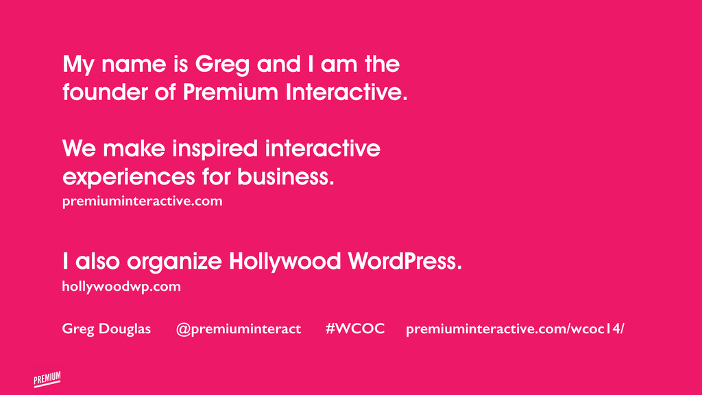 My name is Greg and I am the founder of Premium...