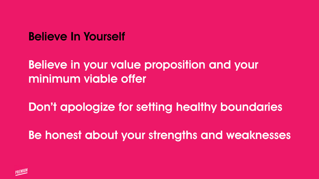 Believe In Yourself ! Believe in your value pro...