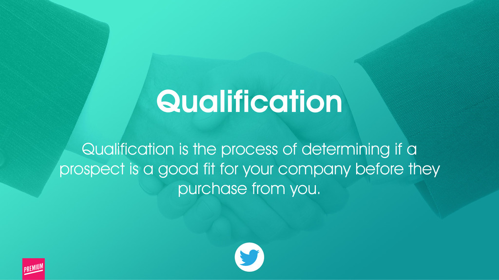 18 Qualification ! Qualification is the process...