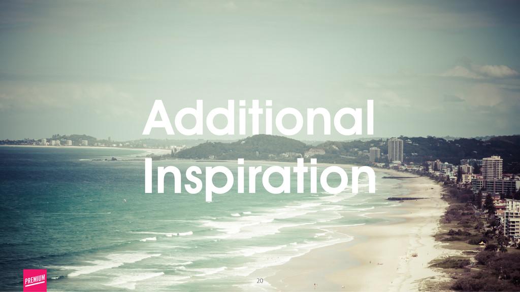 20 Additional Inspiration
