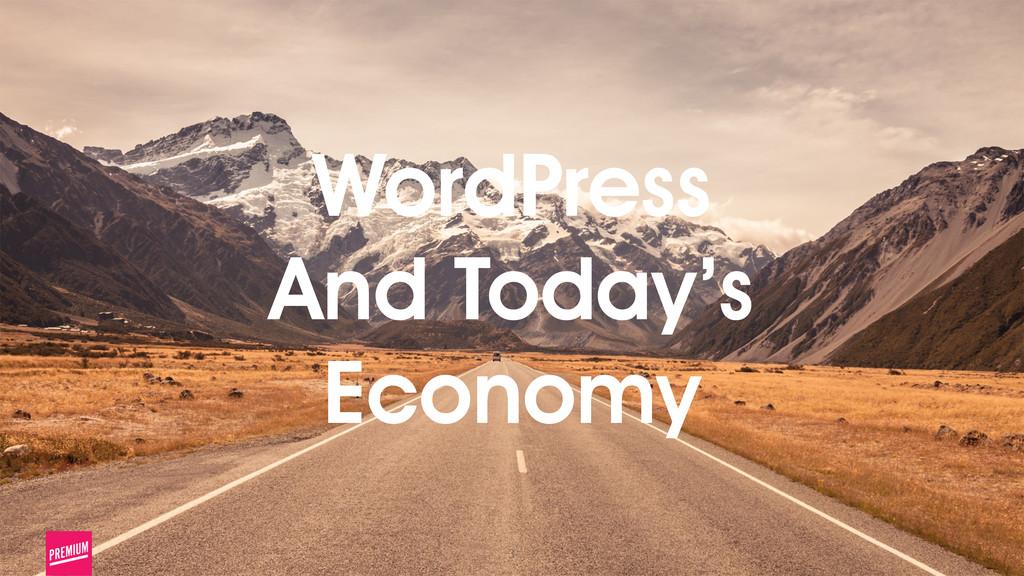 3 WordPress And Today's Economy