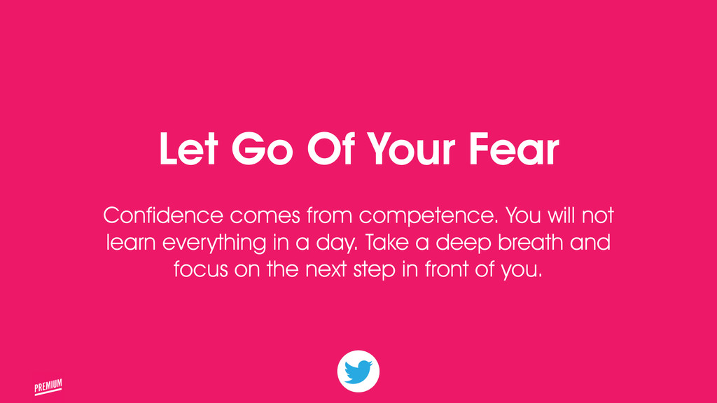 25 Let Go Of Your Fear ! Confidence comes from ...