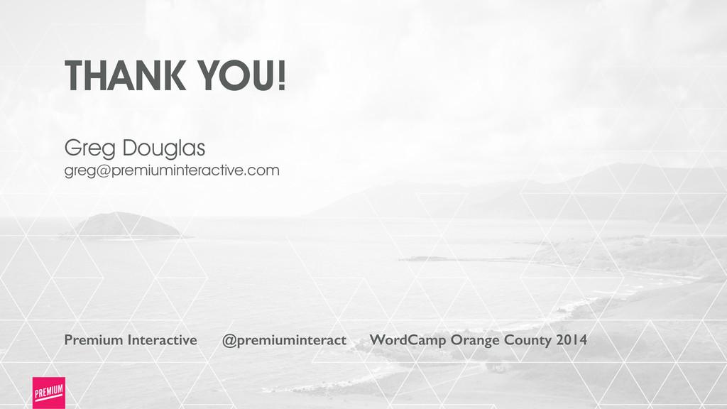 THANK YOU! Premium Interactive @premiuminteract...