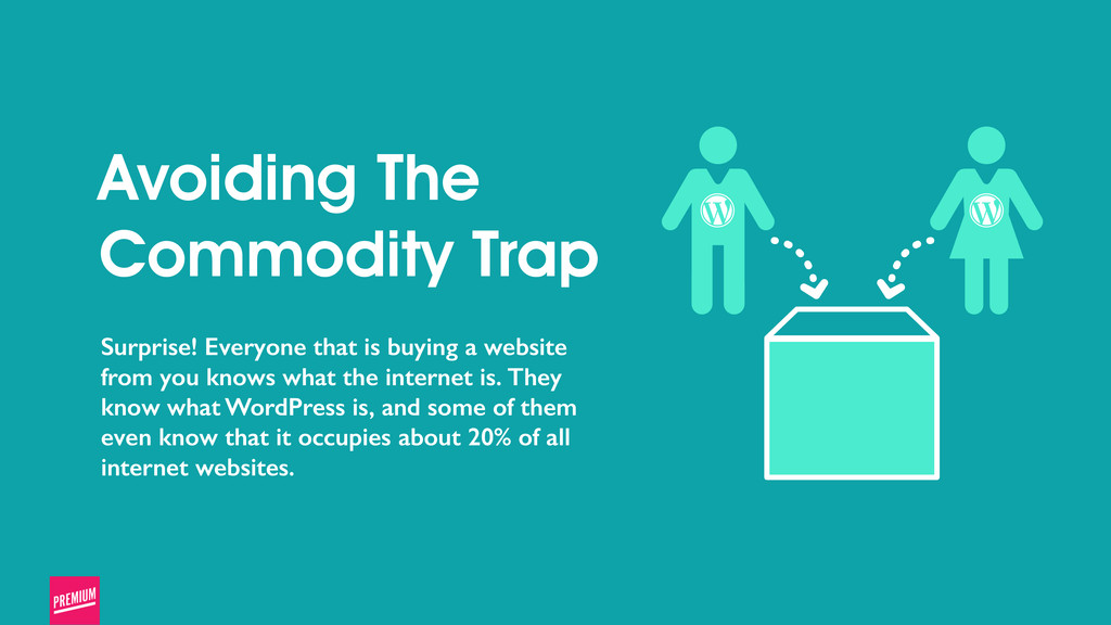 Avoiding The Commodity Trap Surprise! Everyone ...