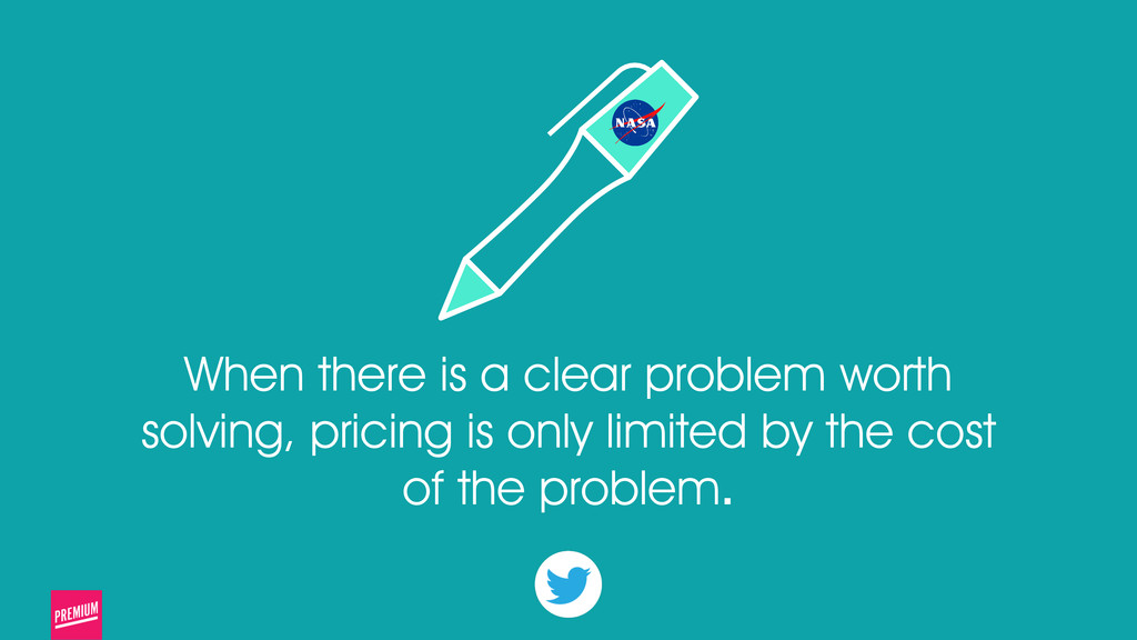 When there is a clear problem worth solving, pr...