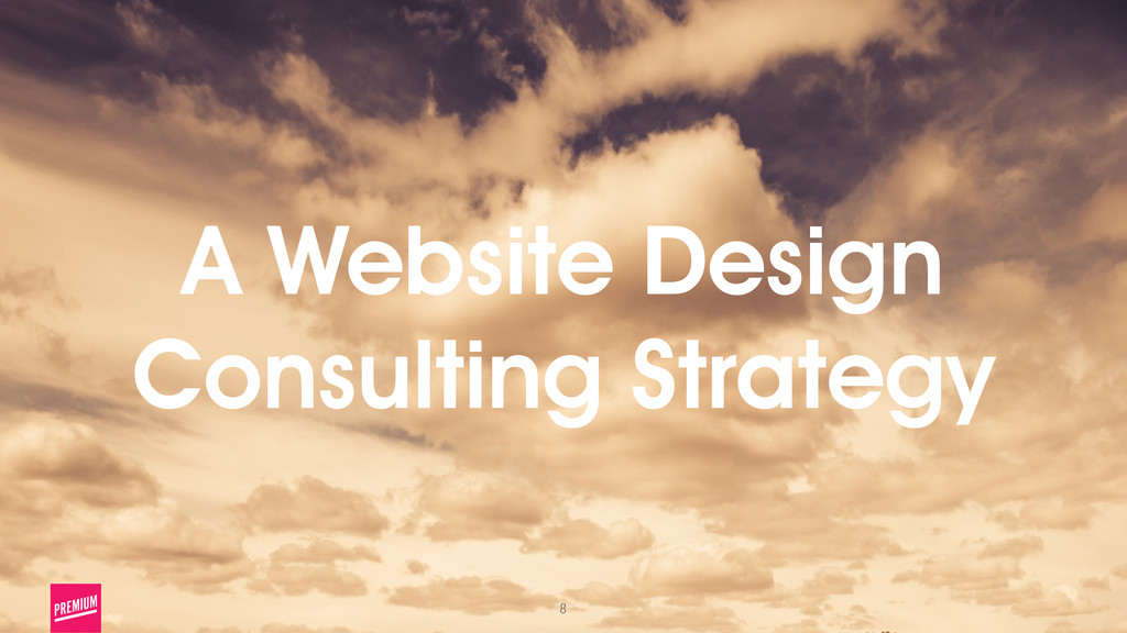 8 A Website Design Consulting Strategy
