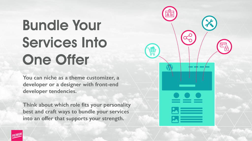 Bundle Your Services Into One Offer You can nic...