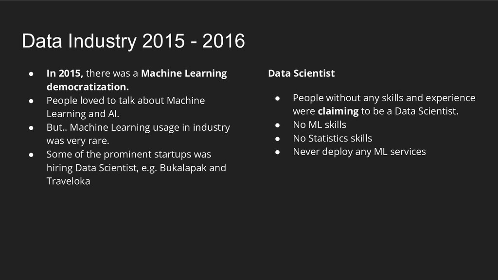 ● In 2015, there was a Machine Learning democra...