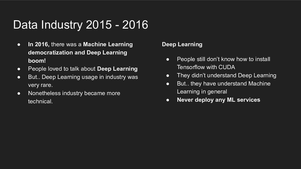 ● In 2016, there was a Machine Learning democra...