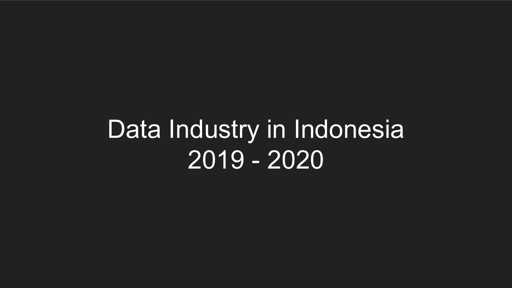 Data Industry in Indonesia 2019 - 2020