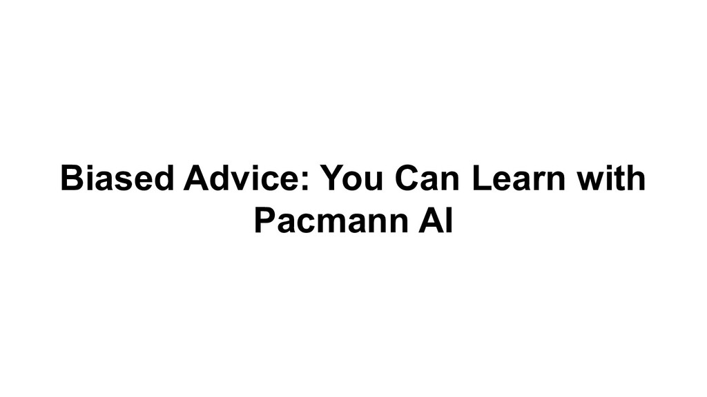 Biased Advice: You Can Learn with Pacmann AI