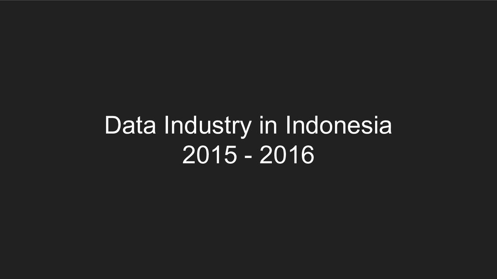 Data Industry in Indonesia 2015 - 2016