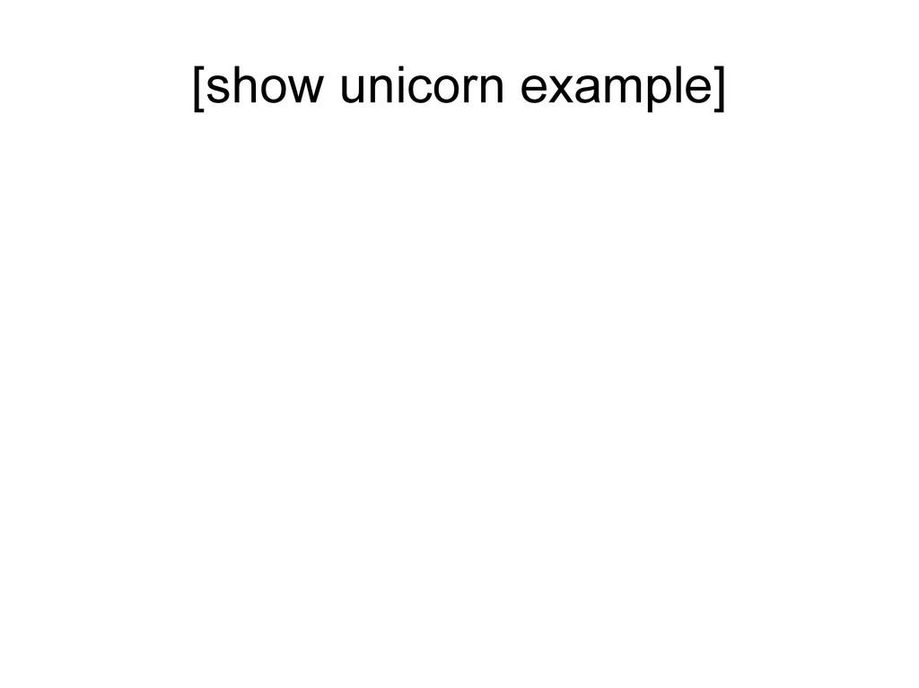 [show unicorn example]
