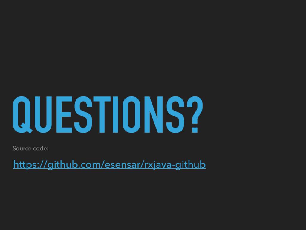 QUESTIONS? https://github.com/esensar/rxjava-gi...