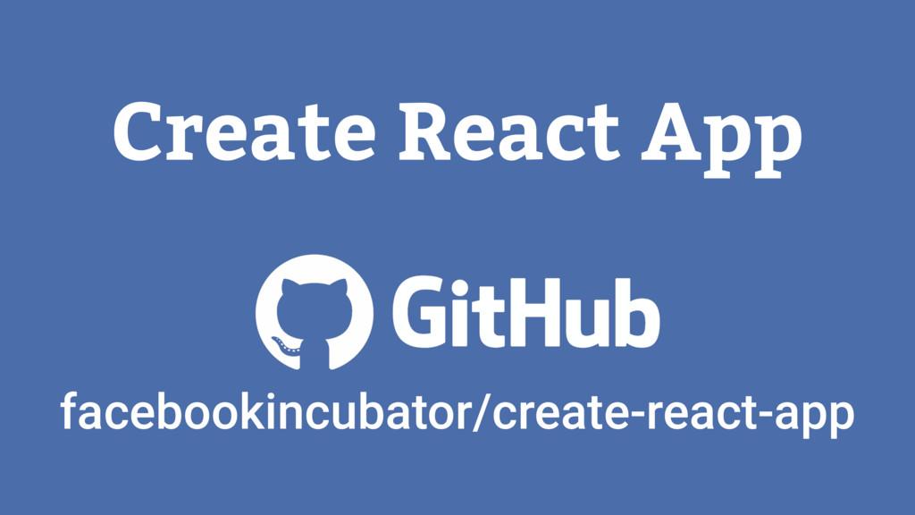 facebookincubator/create-react-app Create React...