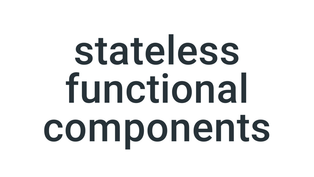 stateless functional components