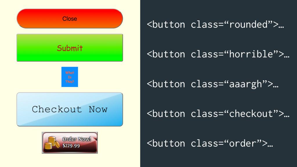 "<button class=""rounded"">… <button class=""horrib..."