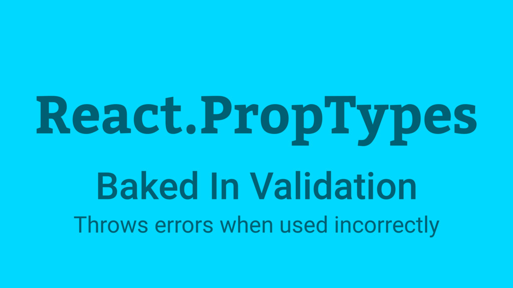React.PropTypes Baked In Validation Throws erro...
