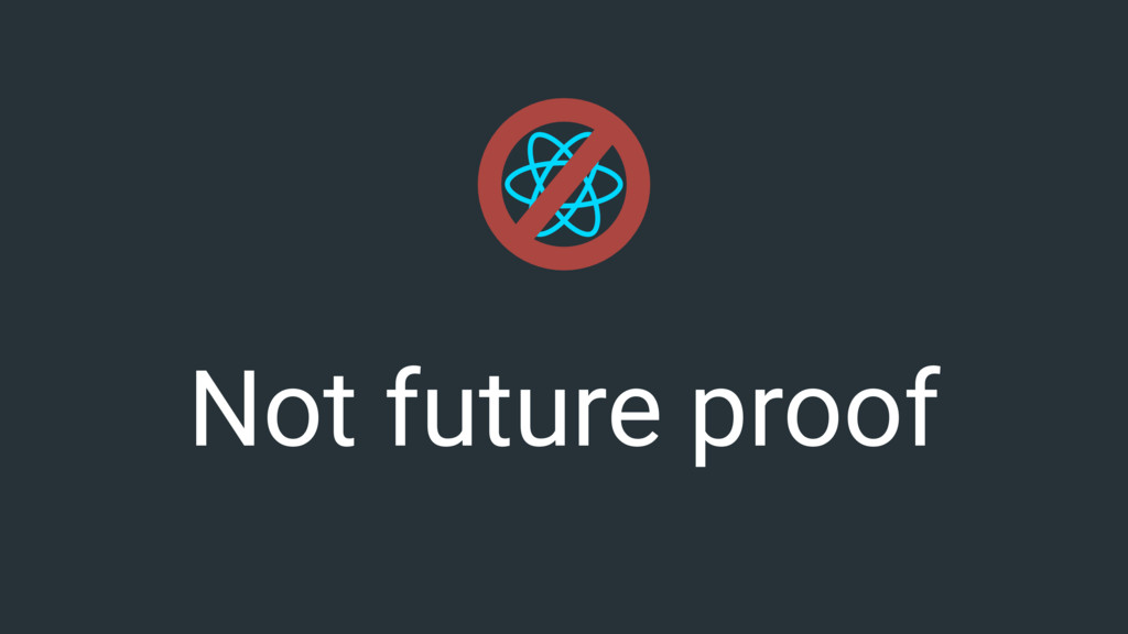 Not future proof