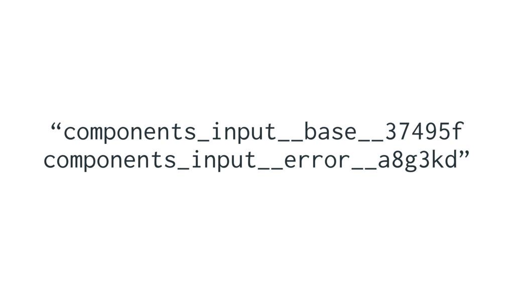 """""""components_input__base__37495f components_inpu..."""
