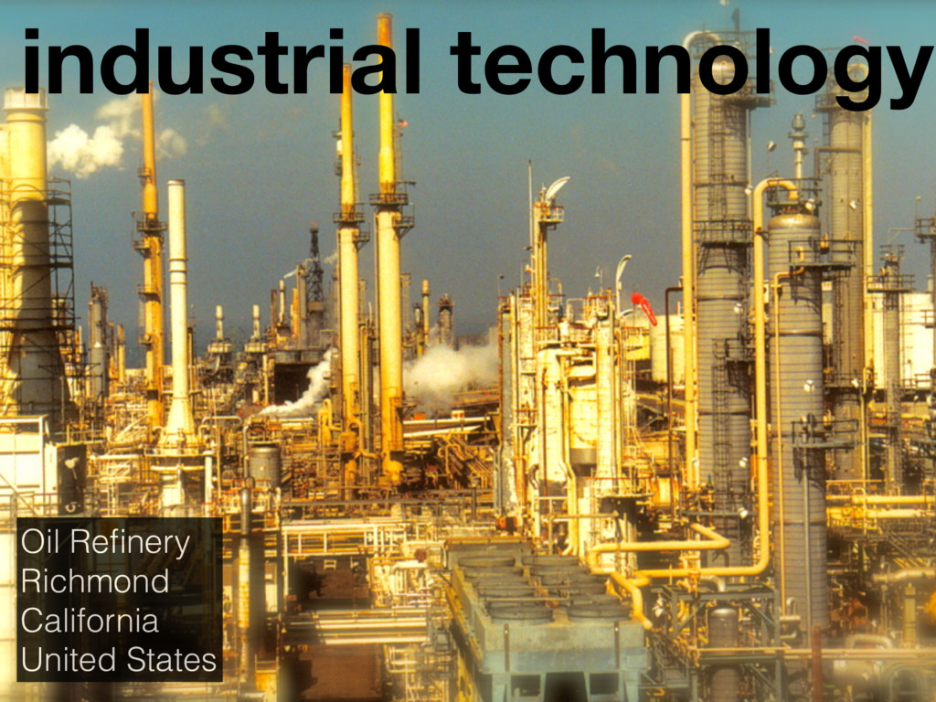 industrial technology Oil Refinery Richmond Cali...