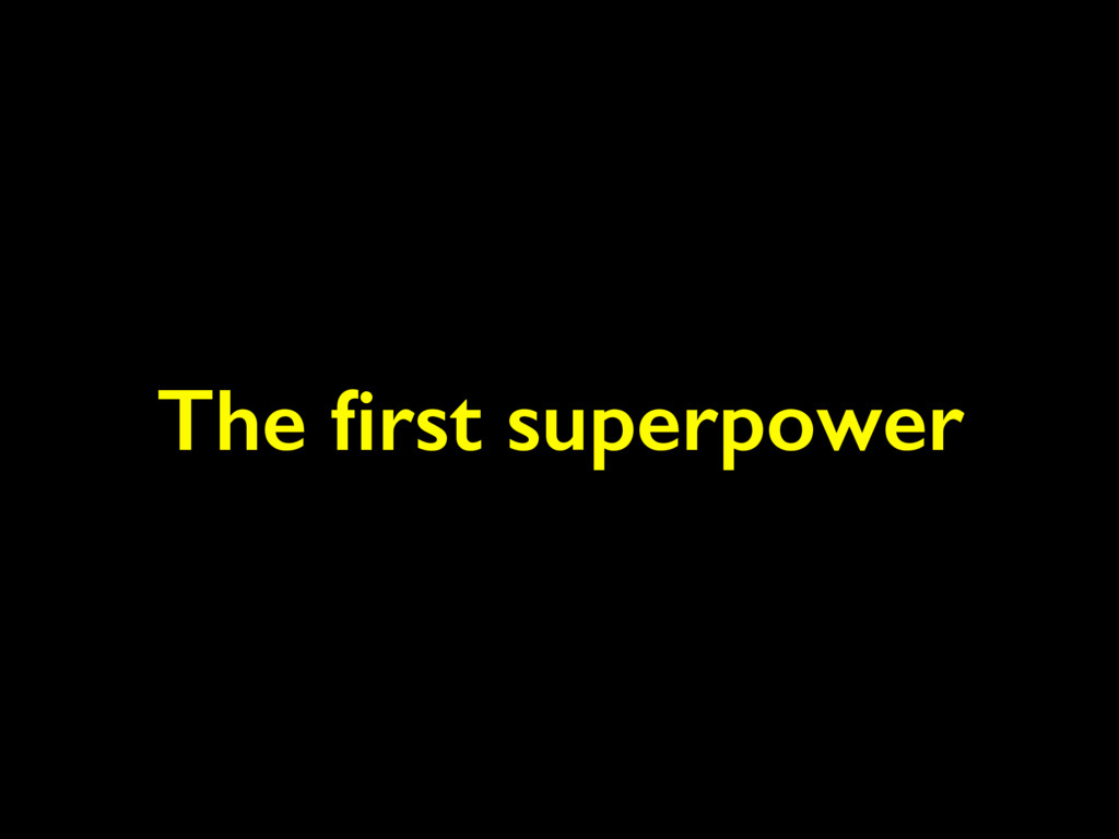 The first superpower