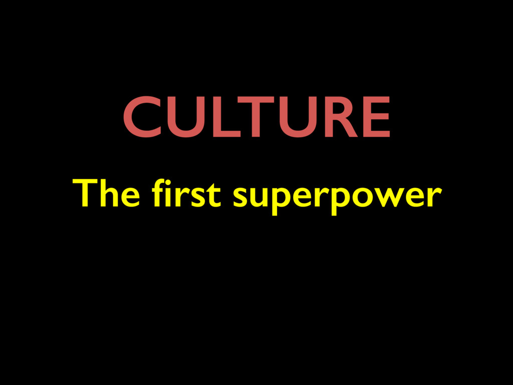 The first superpower CULTURE