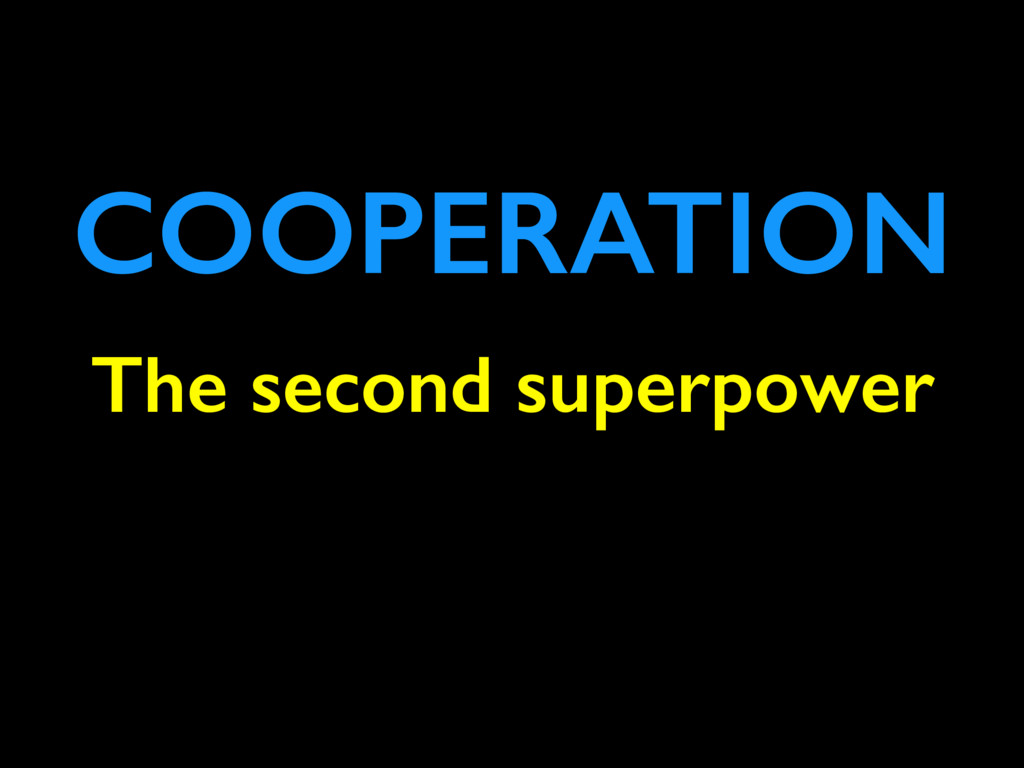 The second superpower COOPERATION