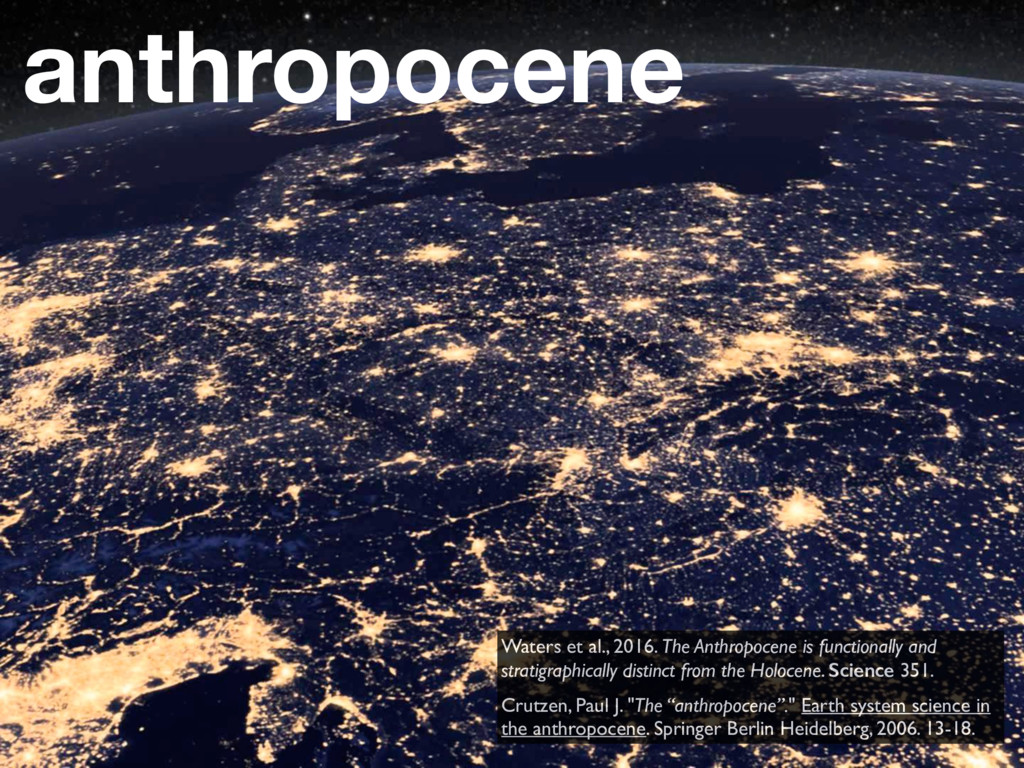 anthropocene Waters et al., 2016. The Anthropoc...
