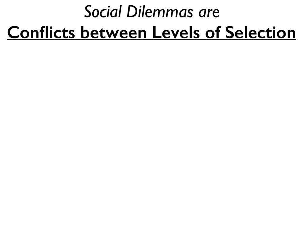 Social Dilemmas are Conflicts between Levels of ...