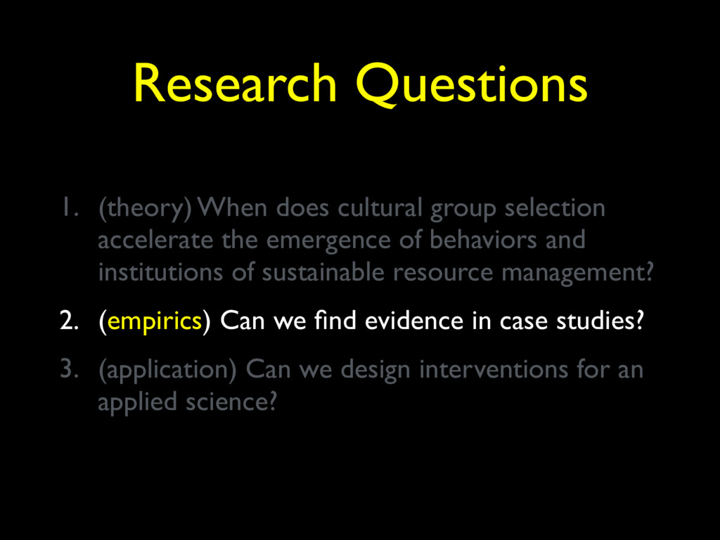 Research Questions 1. (theory) When does cultur...