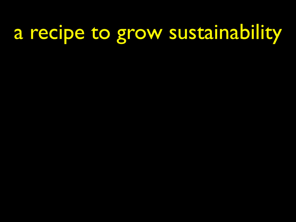a recipe to grow sustainability